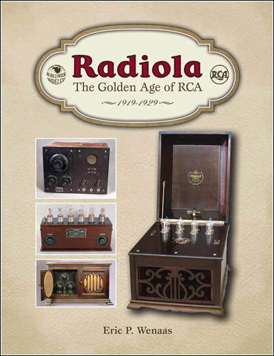 Radiola -- The Golden Age of RCA by Eric P. Wenaas