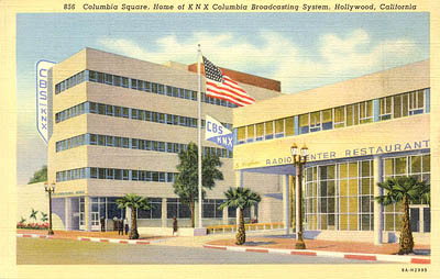 Columbia Square, Home of KNX Columbia Broadcasting System, Hollywood, California.