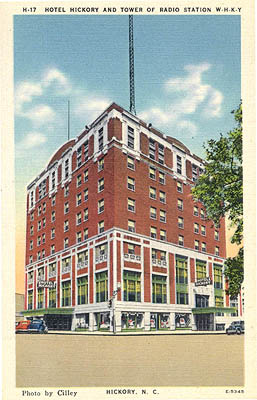 Hotel Hickory and Tower of Radio Station W-H-K-Y.