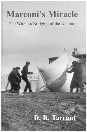 Marconi's Miracle: The Wireless Bridging of the Atlantic