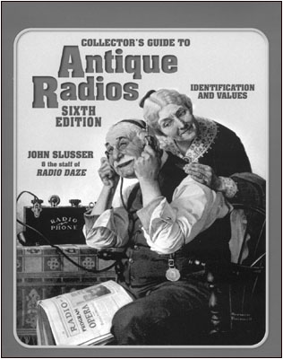 Collector's Guide To Antique Radios, Sixth Edition