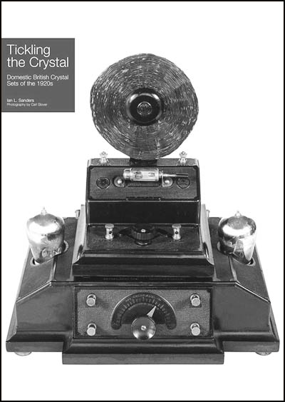 Tickling the Crystal: Domestic British Crystal Sets of the 1920s