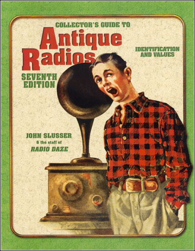 The Collector's Guide to Antique Radios, Seventh Edition