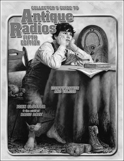 Collector's Guide to Antique Radios, Fifth Edition