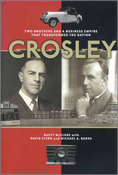 Crosley -- Two Brothers and a Business Empire that Transformed the Nation