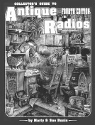 The Collector's Guide to Antique Radios, Fourth Edition
